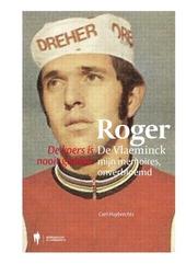 Roger De Vlaeminck : mijn memoires, onverbloemd : de koers is nooit gedaan