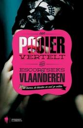 Een pooier vertelt over escortseks in Vlaanderen : de dames, de klanten en wat ze willen