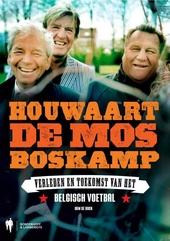 Houwaart, De Mos, Boskamp : verleden en toekomst van het Belgisch voetbal