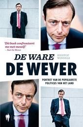 De ware De Wever : portret van de populairste politicus van het land