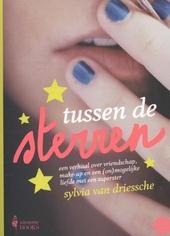 Tussen de sterren : een verhaal over vriendschap, make-up en een (on)mogelijke liefde met een superster