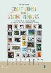 Grote kunst voor kleine kenners : van de Mona Lisa tot Andy Warhols Soepblik : een wonderlijke tocht langs 30 werel...