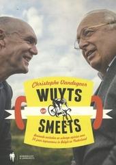 Wuyts en Smeets : boeiende verhalen en scherpe opinies over 50 jaar toprenners in België en Nederland