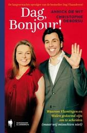 Dag, bonjour! : waarom Vlamingen en Walen gedoemd zijn om te scheiden (maar wij misschien niet)