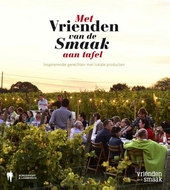 Met Vrienden van de Smaak aan tafel : inspirerende gerechten met lokale producten