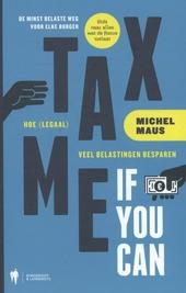 Tax me if you can : hoe (legaal) veel belastingen besparen
