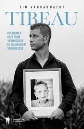 Tibeau : hoe mijn ex onze zoon vermoordde en niemand dat verhinderde