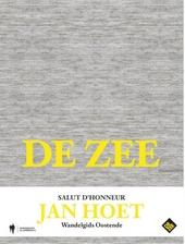 De zee, salut d'honneur Jan Hoet : wandelgids Oostende