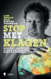 Stop met klagen : doe-het-zelfgids voor een vrolijke nieuwe wereld