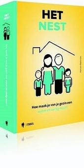 Het nest : hoe maak je van je gezin een warm en veilig nest?