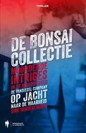De Bonsai collectie : moordende intriges in de modewereld : de Vandiesel company op jacht naar de waarheid