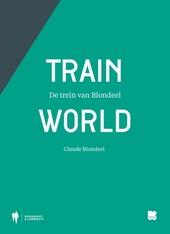 Train world : de trein van Blondeel