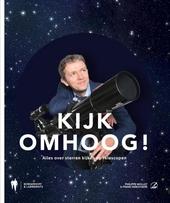 Kijk omhoog! : alles over sterren kijken en telescopen