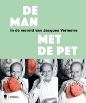 De man met de pet : in de wereld van Jacques Vermeire