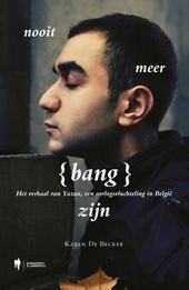 Nooit meer bang zijn : het verhaal van Yazan, een oorlogsvluchteling in België