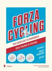 Forza cycling : een eigentijds fietshandboek over trainen en voeding