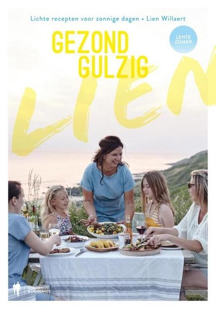 Lien, gezond gulzig : lichte recepten voor zonnige dagen : lente, zomer