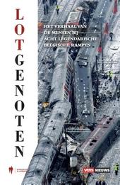 Lotgenoten : het verhaal van de mensen bij acht legendarische Belgische rampen
