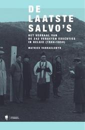 De laatste salvo's : het verhaal van de 242 vergeten executies in België (1944-1950)