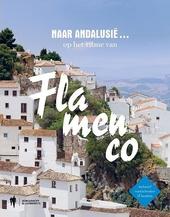 Naar Andalusië op het ritme van Flamenco