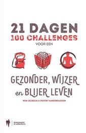 21 dagen : 100 challenges voor een gezonder, wijzer en blijer leven