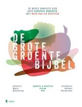 De grote groente bijbel : de meest complete gids over Europese groenten, met meer dan 120 recepten