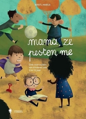 Mama, ze pesten me! : gids voor ouders van kinderen van 3 tot 12 jaar