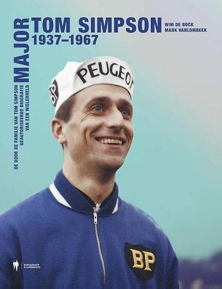 Major Tom Simpson 1937-1967 : de legende leeft voort