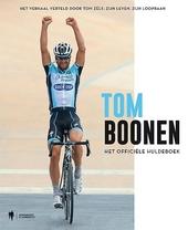 Tom Boonen : het officiële huldeboek
