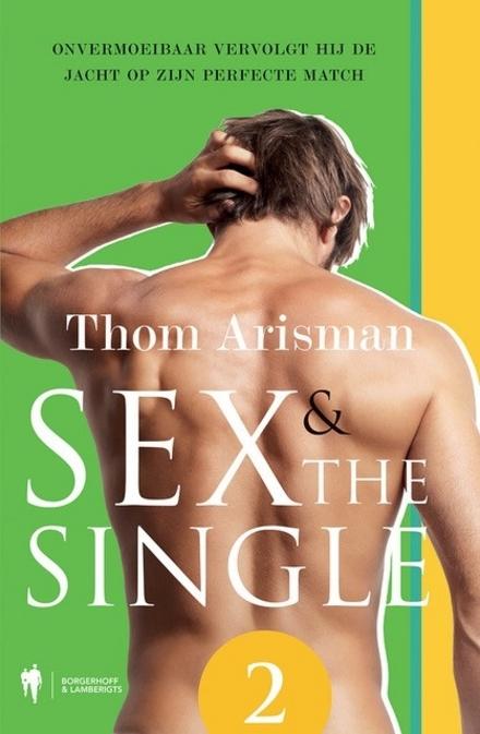 Sex & the single. 2, Onvermoeibaar vervolgt hij de jacht op zijn perfecte match