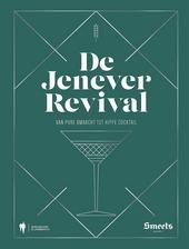De jenever revival : van pure ambacht tot hippe cocktail