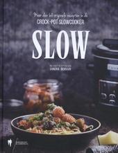Slow : meer dan 60 originele recepten in de crock-pot slowcooker