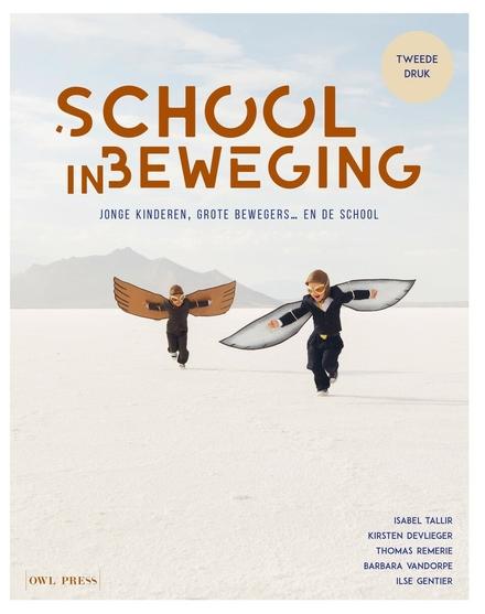 School in beweging : jonge kinderen, grote bewegers... en de school