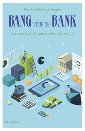 Bang voor de bank : het survivalboek voor de financiële jungle