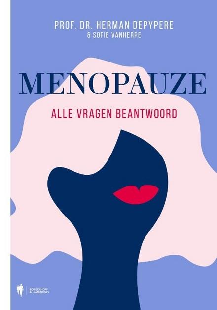 Menopauze : alle vragen beantwoord