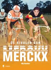 De rivalen van Merckx : de verhalen van zij die de campionissimo ooit deden wankelen