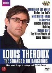 Louis Theroux : the strange & the dangerous