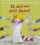 Ik wil het zelf doen! : een verhaal over de Kleine Prinses