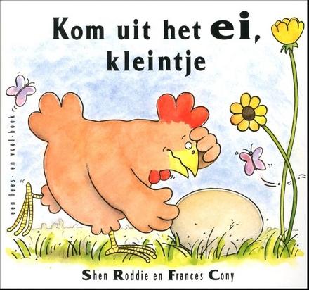Kom uit het ei, kleintje : een lees- en voelboek