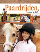 Paardrijden, zo doe je dat!