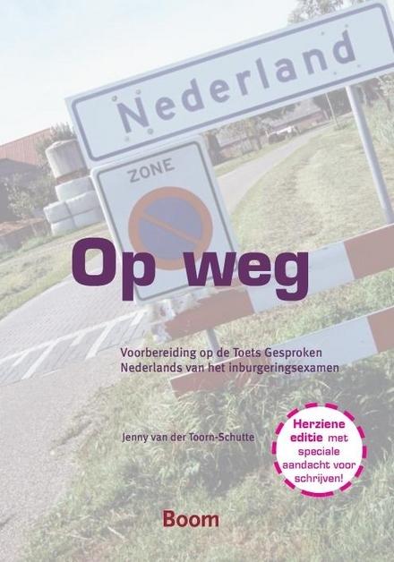 Op weg : voorbereiding op de Toets Gesproken Nederlands van het inburgeringsexamen