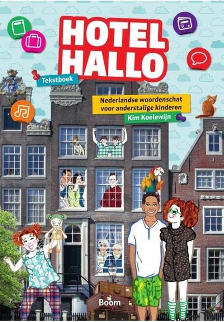 Hotel Hallo : Nederlandse woordenschat voor anderstalige kinderen. Tekstboek