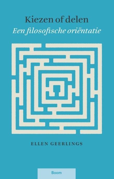 Kiezen of delen : een filosofische oriëntatie