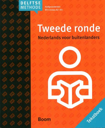 Tweede ronde : Nederlands voor buitenlanders. Tekstboek