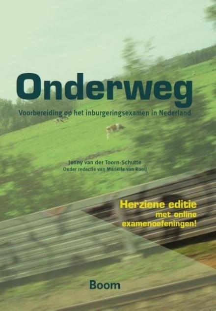 Onderweg : voorbereiding op het inburgeringsexamen in Nederland