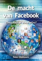 De macht van Facebook : Theo, ben je dood ofzo?