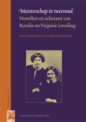 Meesterschap in tweevoud : novellen en schetsen van Rosalie en Virginie Loveling