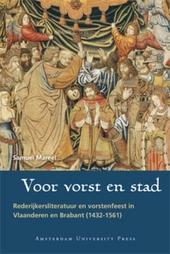 Voor vorst en stad : rederijkersliteratuur en vorstenfeest in Vlaanderen en Brabant 1432-1561