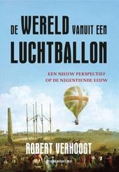 De wereld vanuit een luchtballon : een nieuw perspectief op de negentiende eeuw