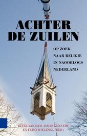 Achter de zuilen : op zoek naar religie in naoorlogs Nederland